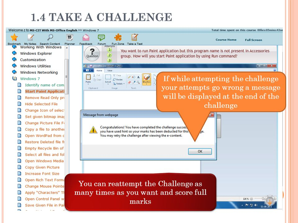 You can reattempt the Challenge as many times as you want and score full marks If while attempting the challenge your attempts go wrong a message will be displayed at the end of the challenge 1.4 TAKE A CHALLENGE