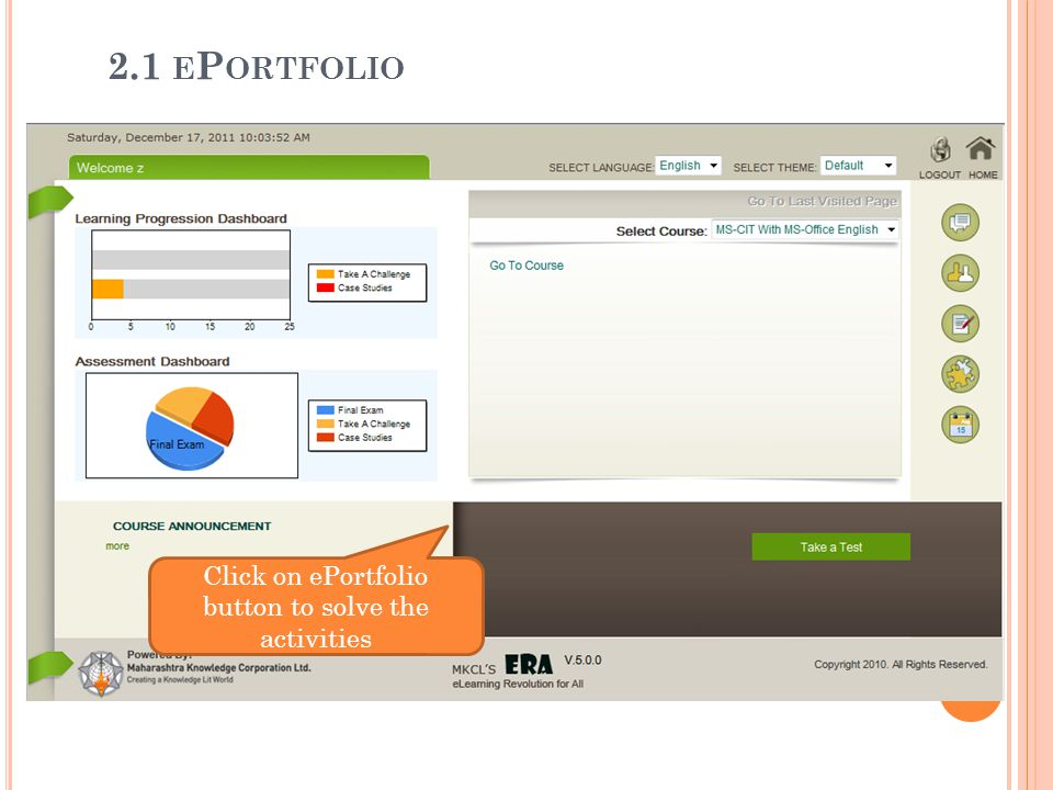 2.1 E P ORTFOLIO Click on ePortfolio button to solve the activities