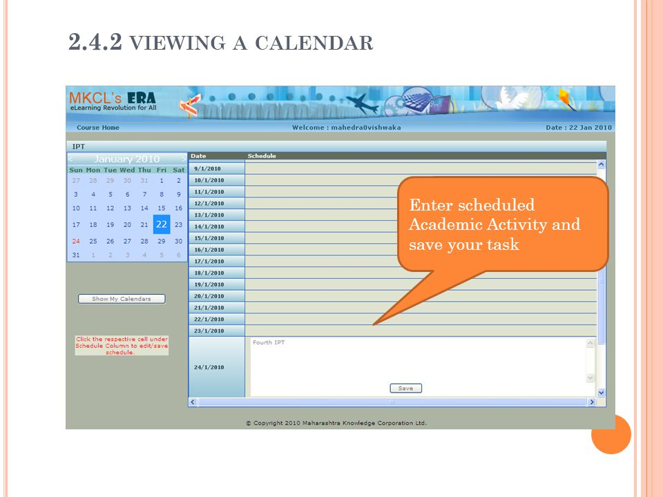 Enter scheduled Academic Activity and save your task 2.4.2 VIEWING A CALENDAR