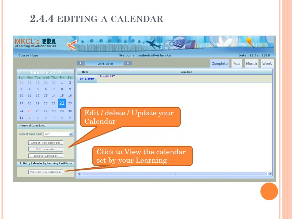 Edit / delete / Update your Calendar Click to View the calendar set by your Learning 2.4.4 EDITING A CALENDAR