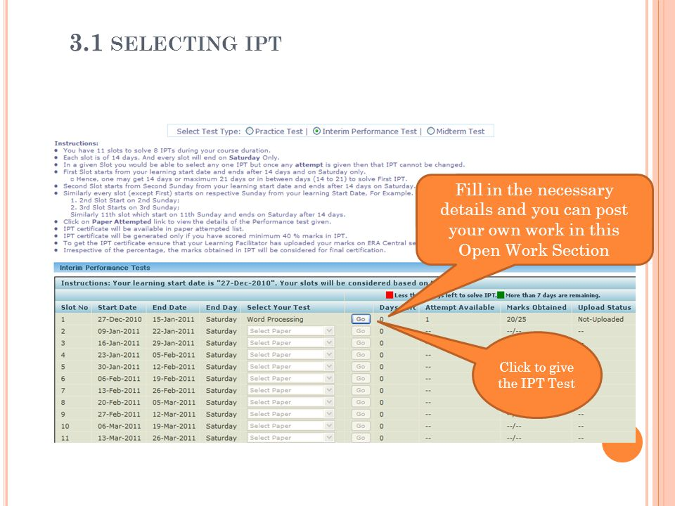 Click to give the IPT Test Fill in the necessary details and you can post your own work in this Open Work Section 3.1 SELECTING IPT