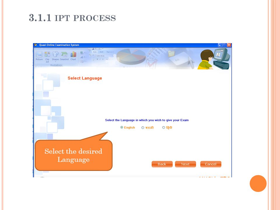 Select the desired Language 3.1.1 IPT PROCESS