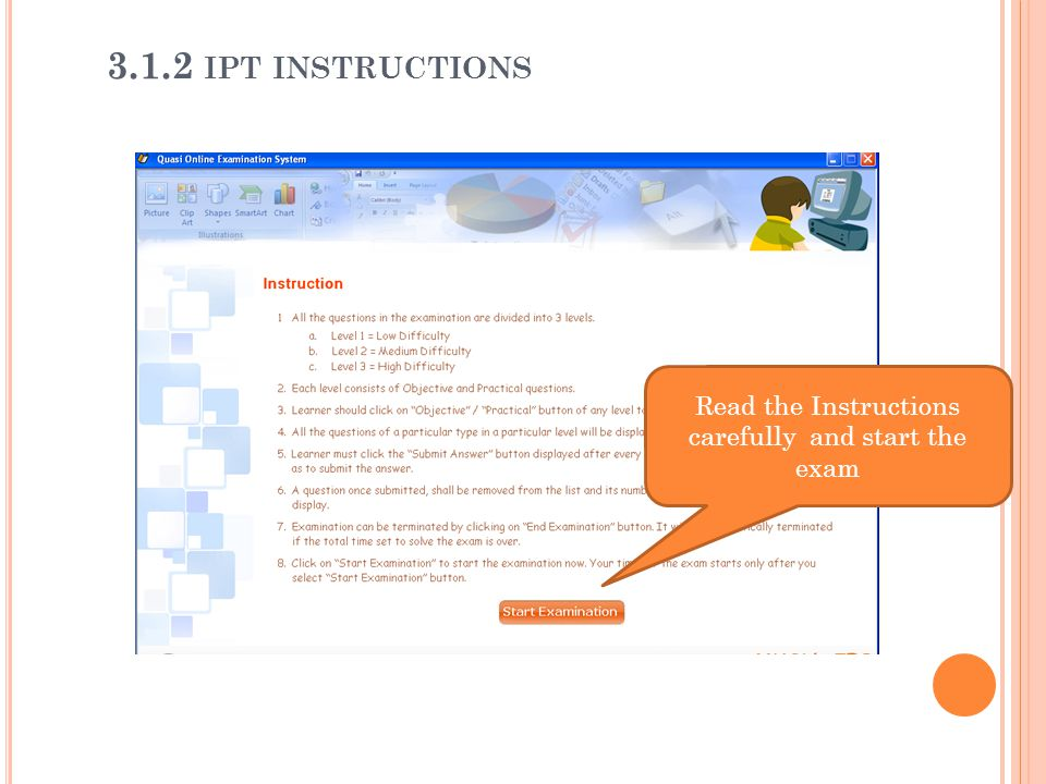 Read the Instructions carefully and start the exam 3.1.2 IPT INSTRUCTIONS