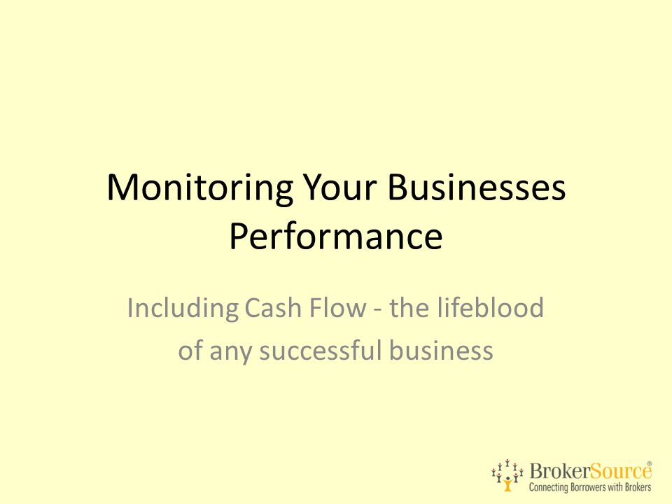 Monitoring Your Businesses Performance Including Cash Flow - the lifeblood of any successful business