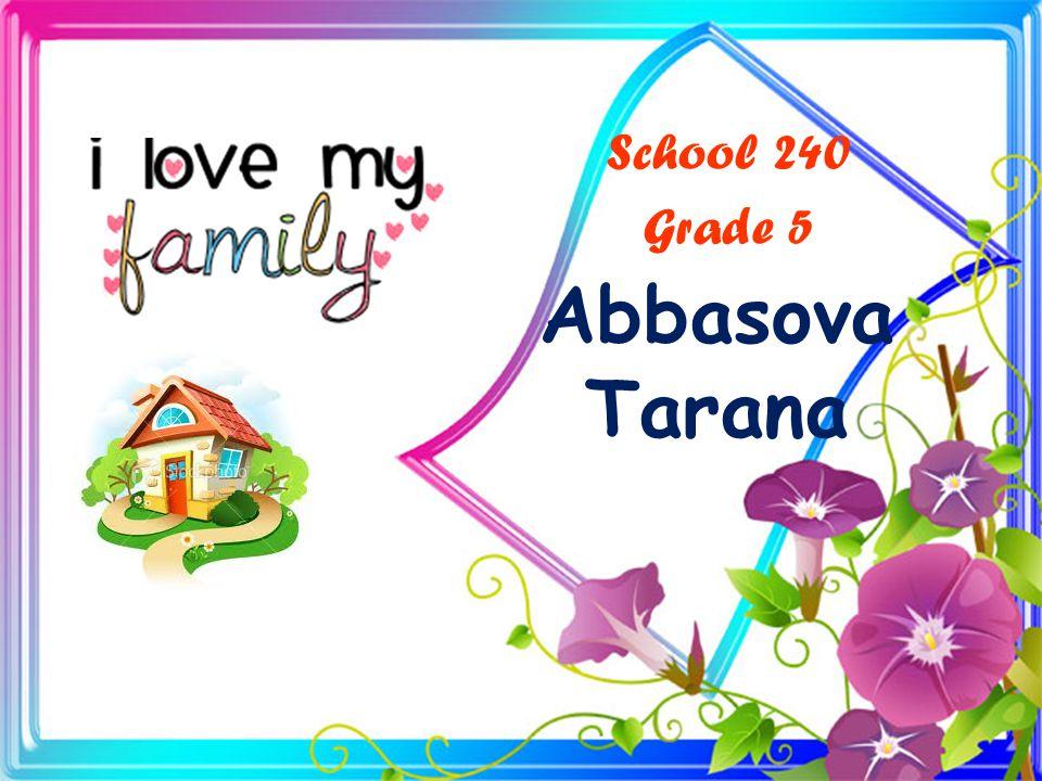 Abbasova Tarana School 240 Grade 5
