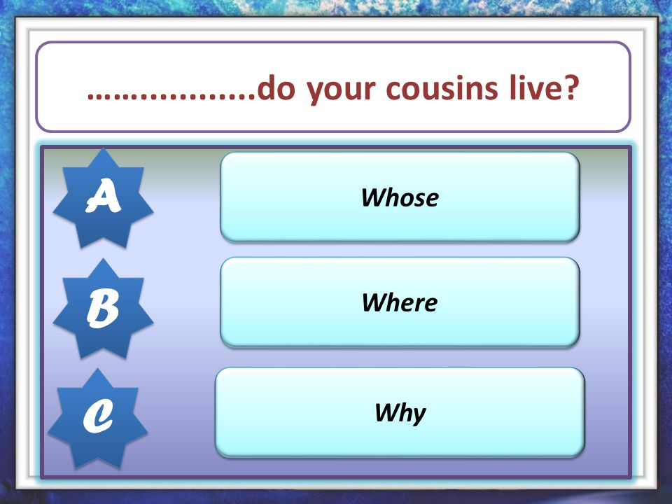 ……............has got two daughters? Whose Who Why A A B B C C