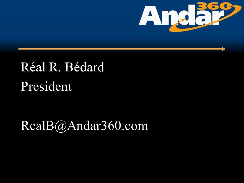 Réal R. Bédard President RealB@Andar360.com