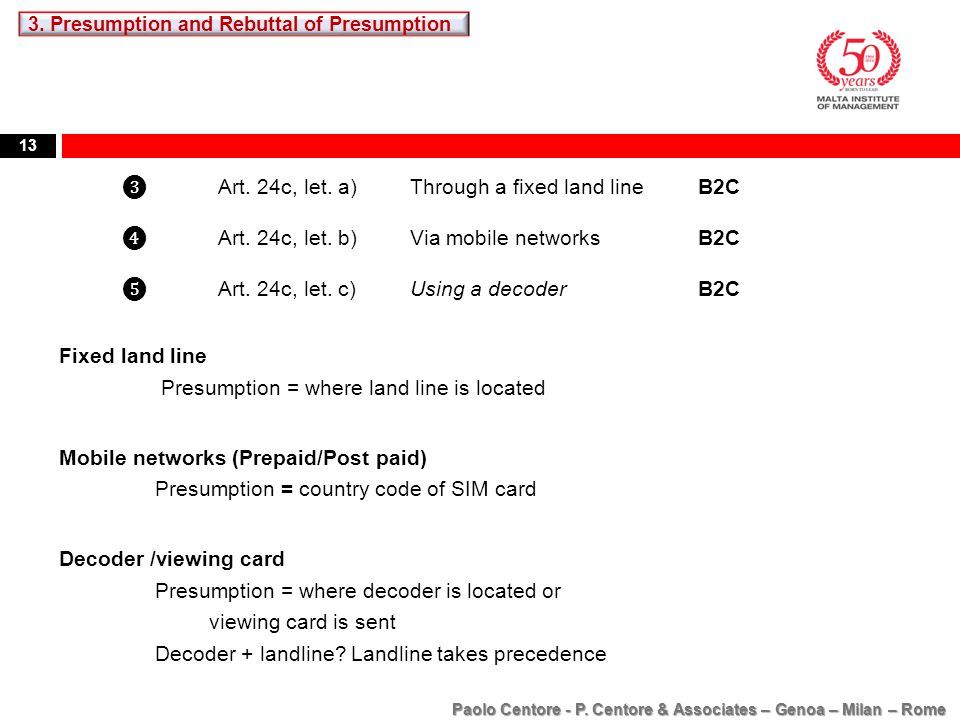 13 Fixed land line Presumption = where land line is located Mobile networks (Prepaid/Post paid) Presumption = country code of SIM card Decoder /viewin