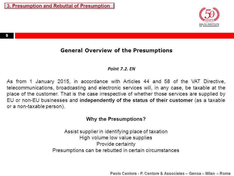 9 General Overview of the Presumptions Point 7.2. EN As from 1 January 2015, in accordance with Articles 44 and 58 of the VAT Directive, telecommunica