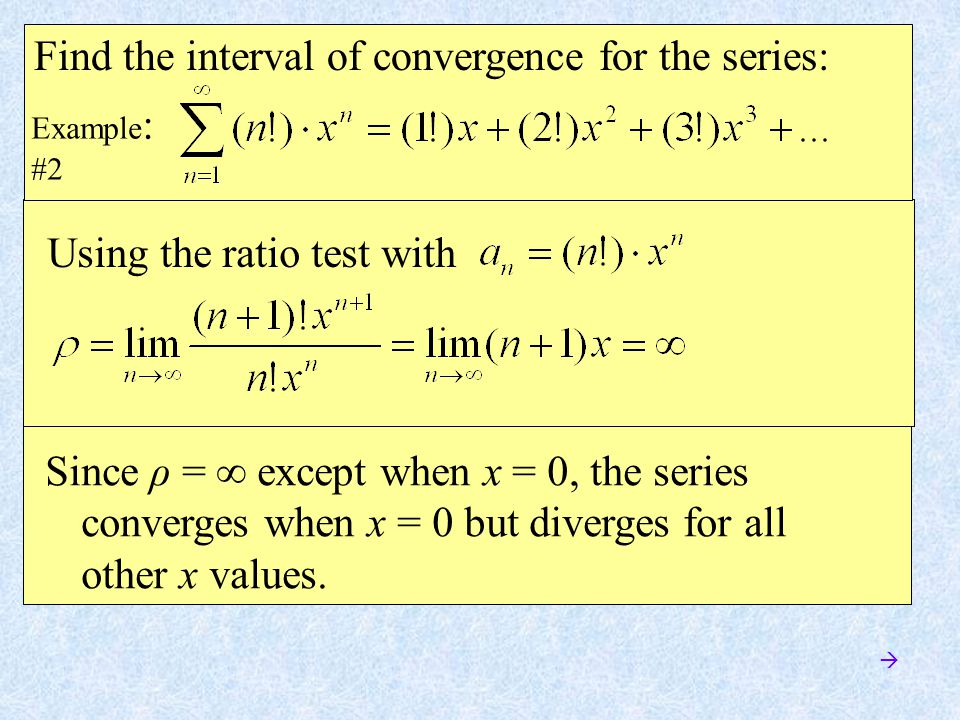 Find the interval of absolute convergence for the series: In absolute value, use ratio test.