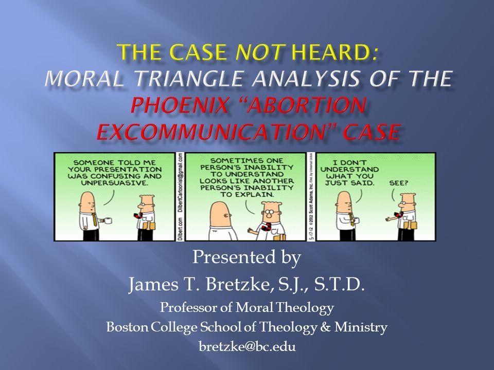 Presented by James T.Bretzke, S.J., S.T.D.