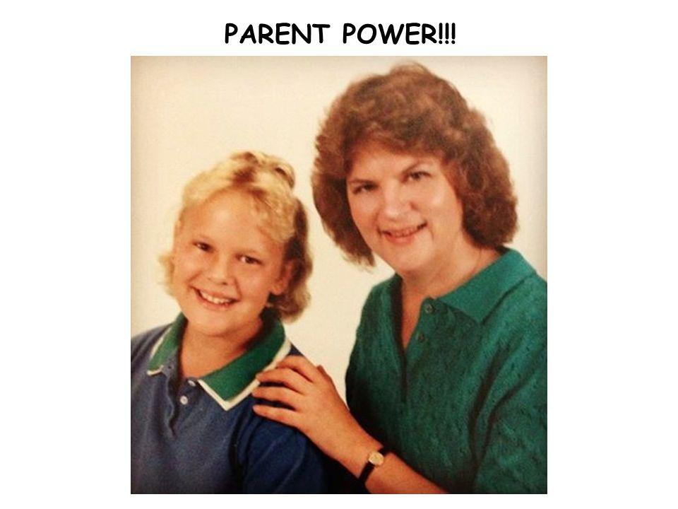 PARENT POWER!!!