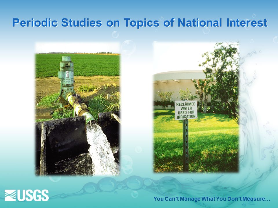 You Can't Manage What You Don't Measure… Periodic Studies on Topics of National Interest