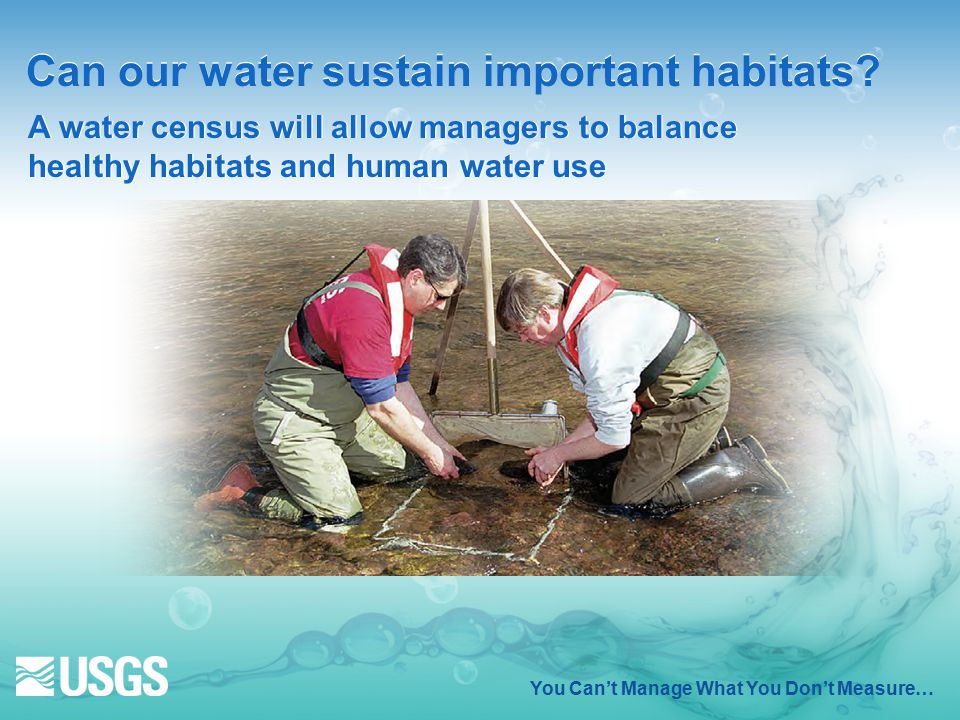 You Can't Manage What You Don't Measure… Can our water sustain important habitats.