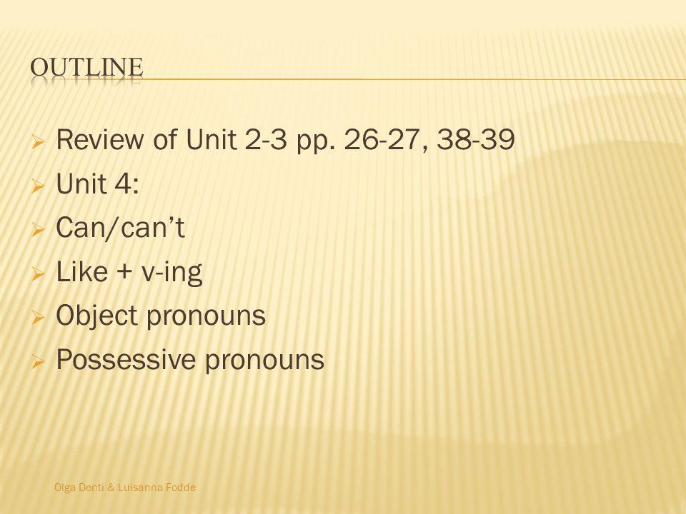 Olga Denti & Luisanna Fodde  Review of Unit 2-3 pp.