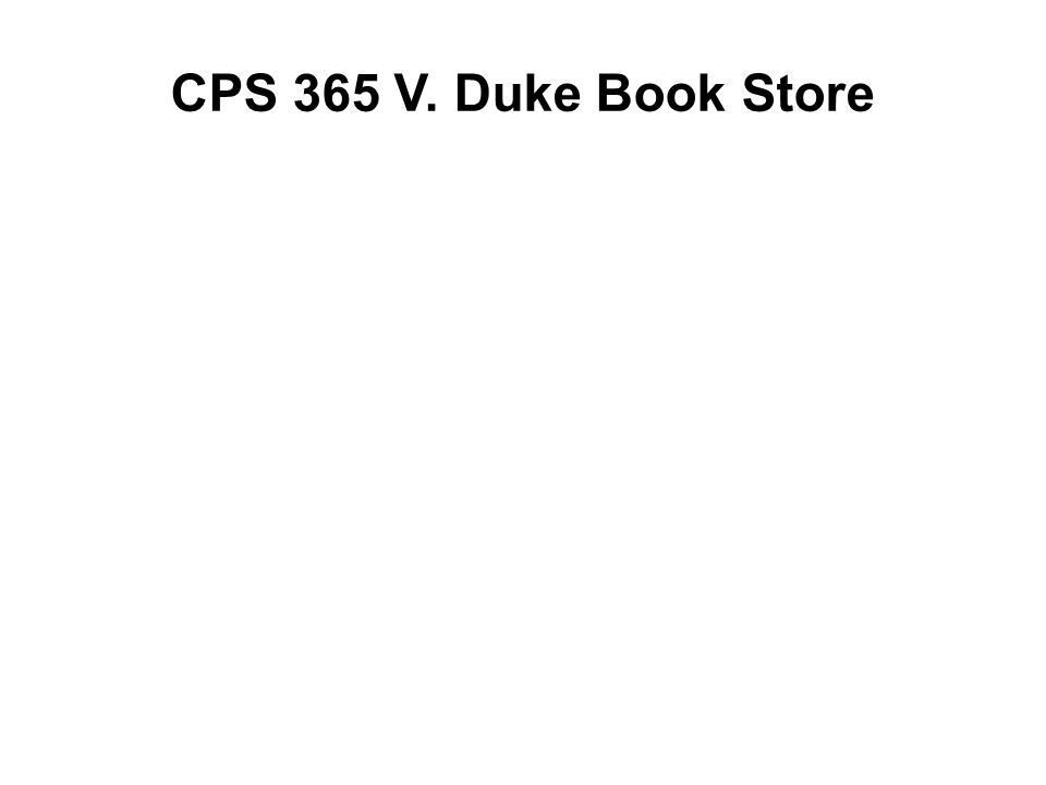 CPS 365 V. Duke Book Store
