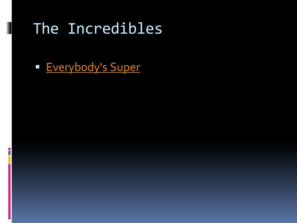 The Incredibles  Everybody s Super Everybody s Super