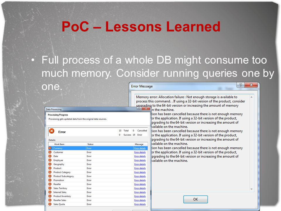 PoC – Lessons Learned Full process of a whole DB might consume too much memory.