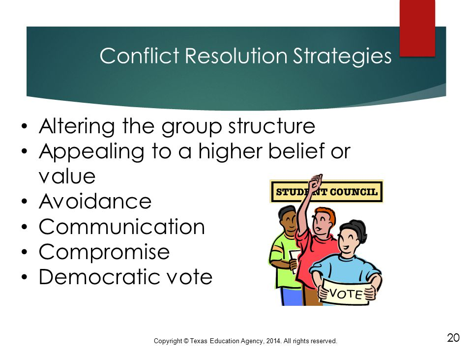 Conflict Resolution Strategies Altering the group structure Appealing to a higher belief or value Avoidance Communication Compromise Democratic vote 2