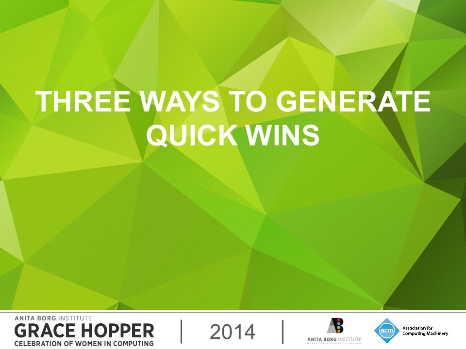 2014 THREE WAYS TO GENERATE QUICK WINS