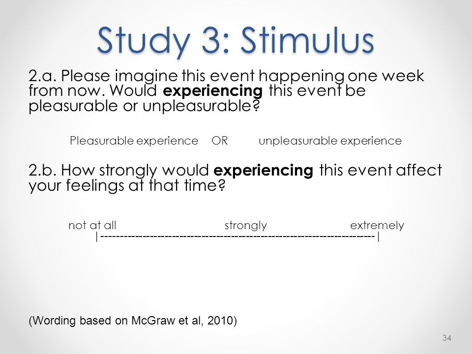 Study 3: Stimulus 2.a. Please imagine this event happening one week from now.