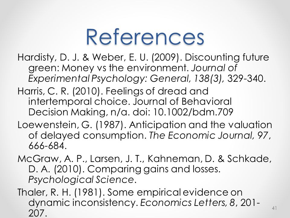 References Hardisty, D. J. & Weber, E. U. (2009).