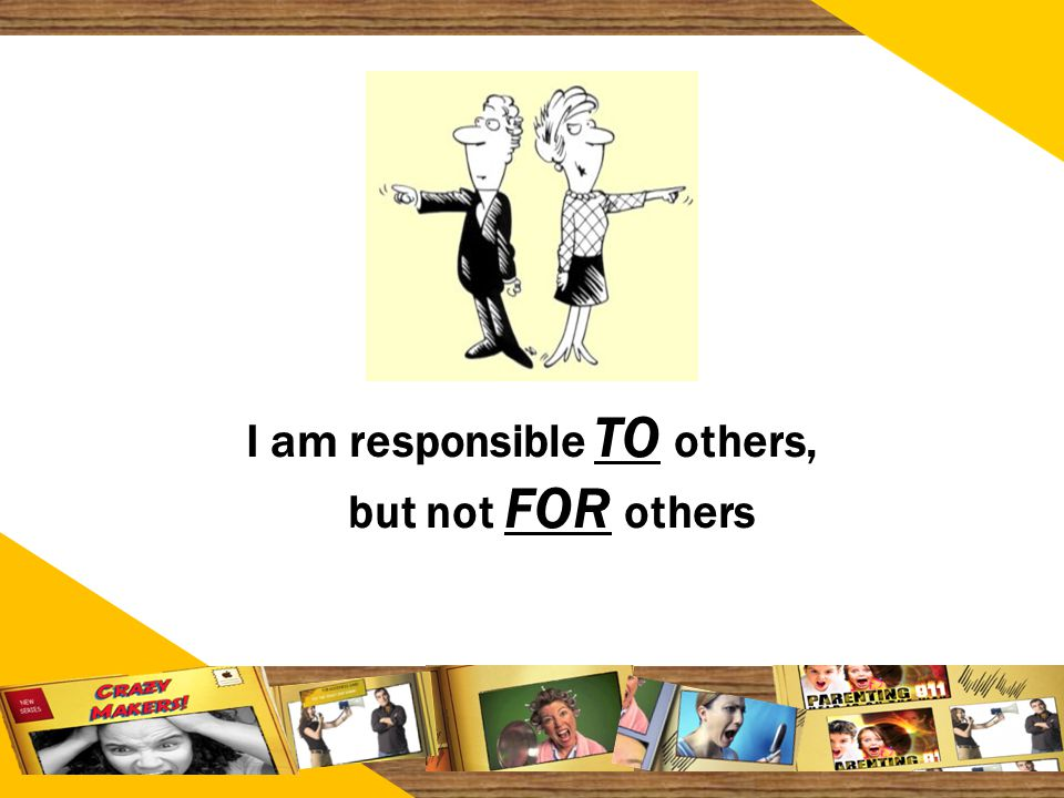 1313 I am responsible TO others, but not FOR others