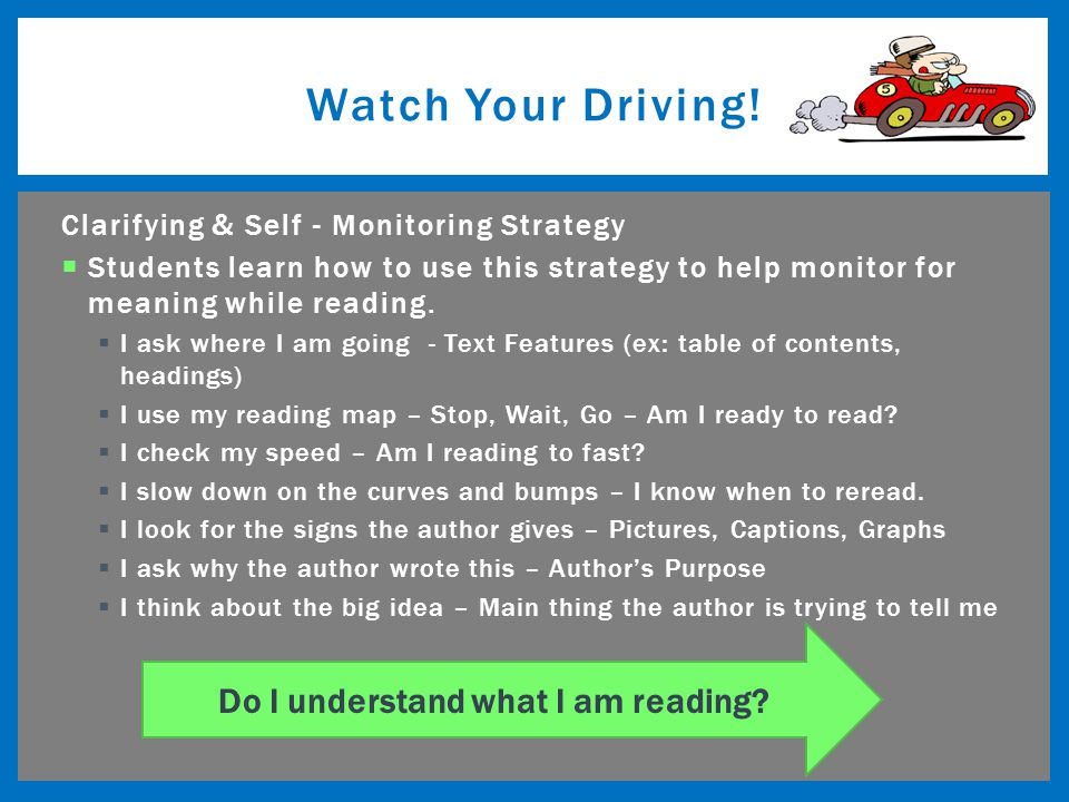Clarifying & Self - Monitoring Strategy  Students learn how to use this strategy to help monitor for meaning while reading.