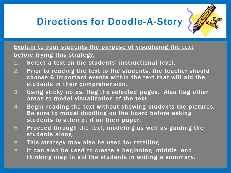 Explain to your students the purpose of visualizing the text before trying this strategy.