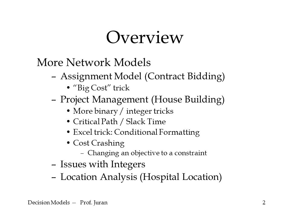 Session 4A. Decision Models -- Prof. Juran2 Overview More Network