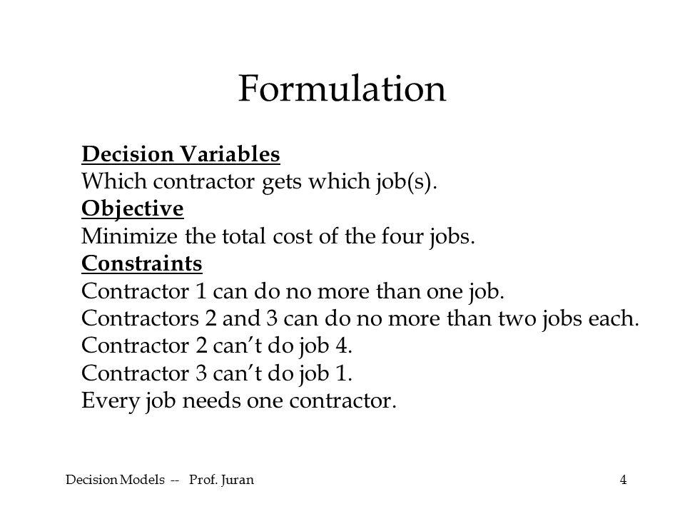 Decision Models -- Prof. Juran65 Optimal Solution