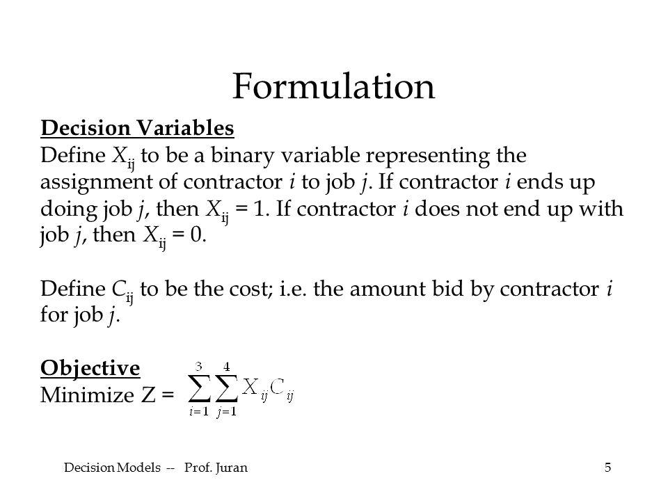 Decision Models -- Prof. Juran6 Formulation Constraints for all j. for i = 1. for i = 2, 3.