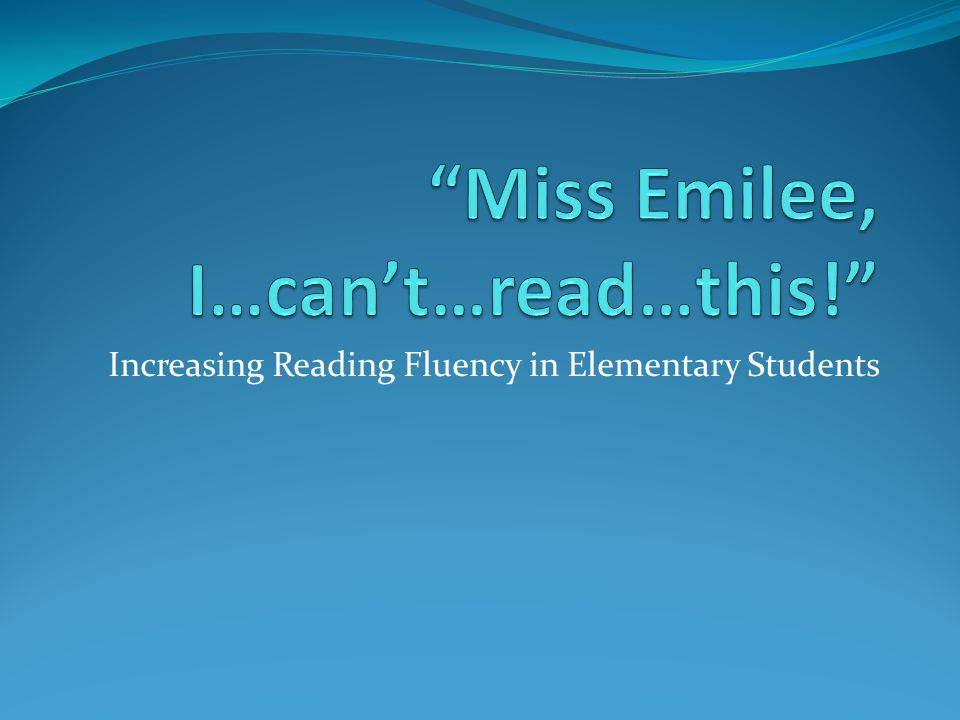 Increasing Reading Fluency in Elementary Students