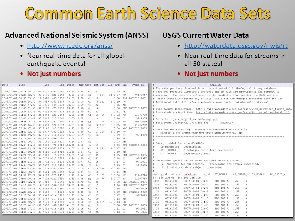 Advanced National Seismic System (ANSS) http://www.ncedc.org/anss/ Near real-time data for all global earthquake events.