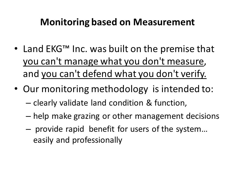 Monitoring based on Measurement Land EKG™ Inc. was built on the premise that you can't manage what you don't measure, and you can't defend what you do