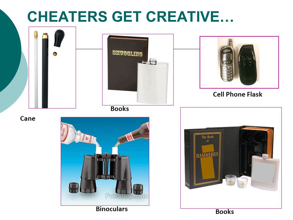 CHEATERS GET CREATIVE… asdfs adf Cane Binoculars Books Cell Phone Flask Books