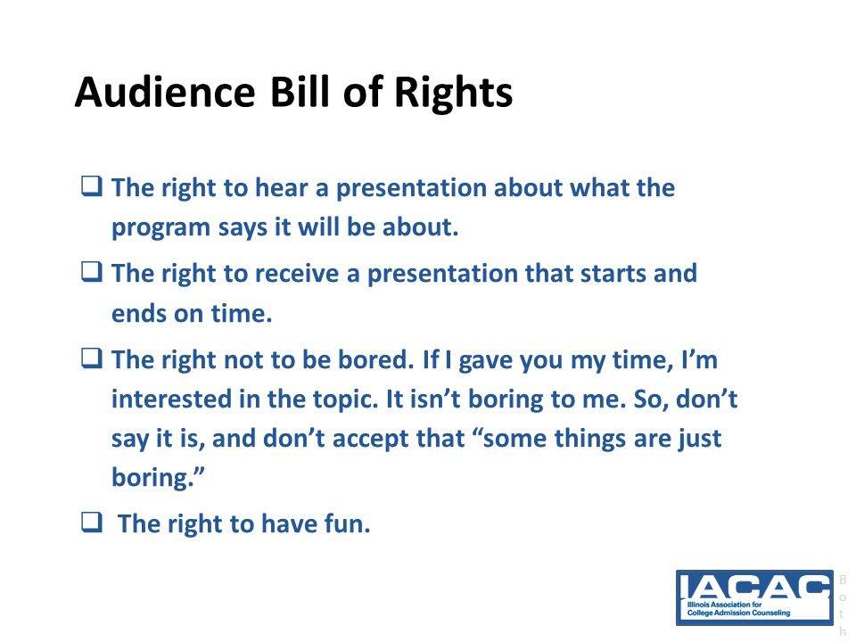 Audience Bill of Rights BothBoth  The right to hear a presentation about what the program says it will be about.