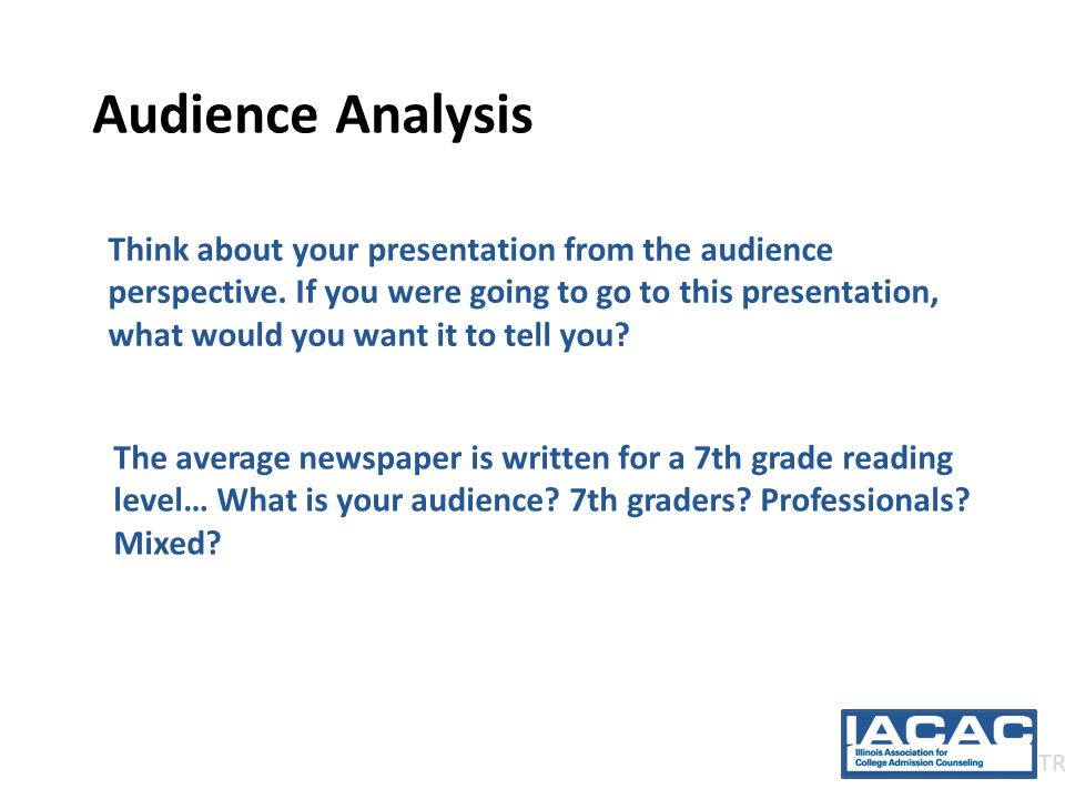 Audience Analysis For example, we researched the other session choices that you had back in March.