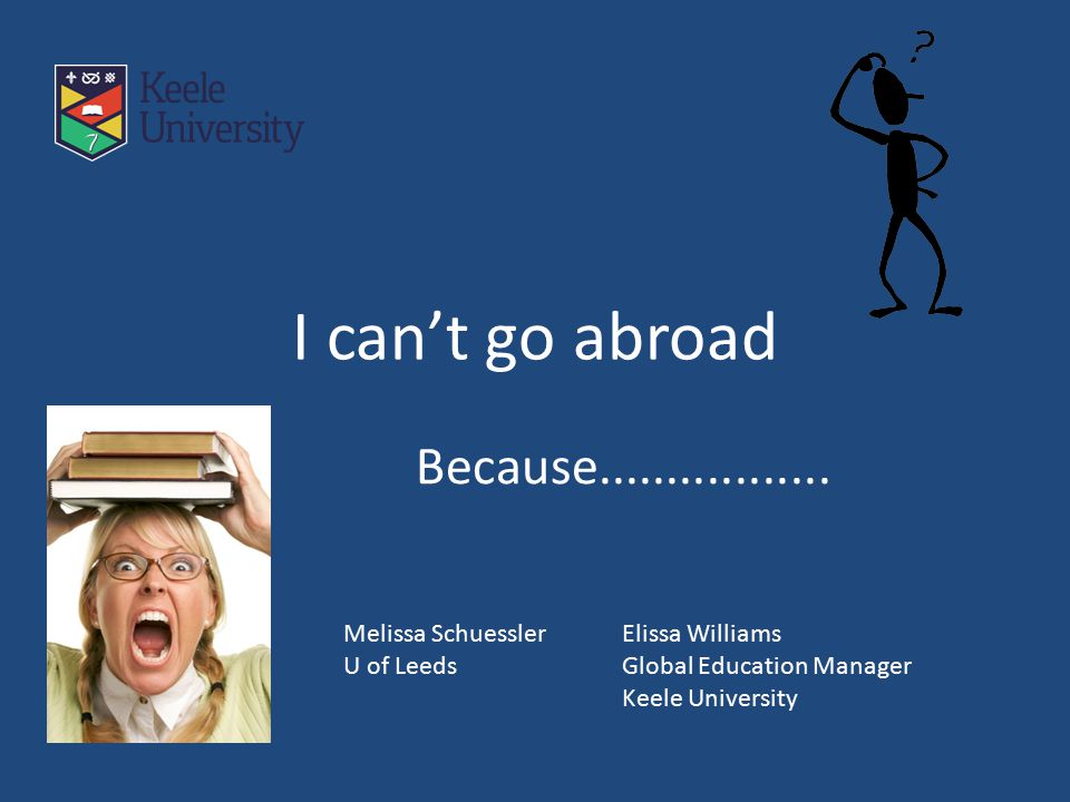 I can't go abroad Because.................