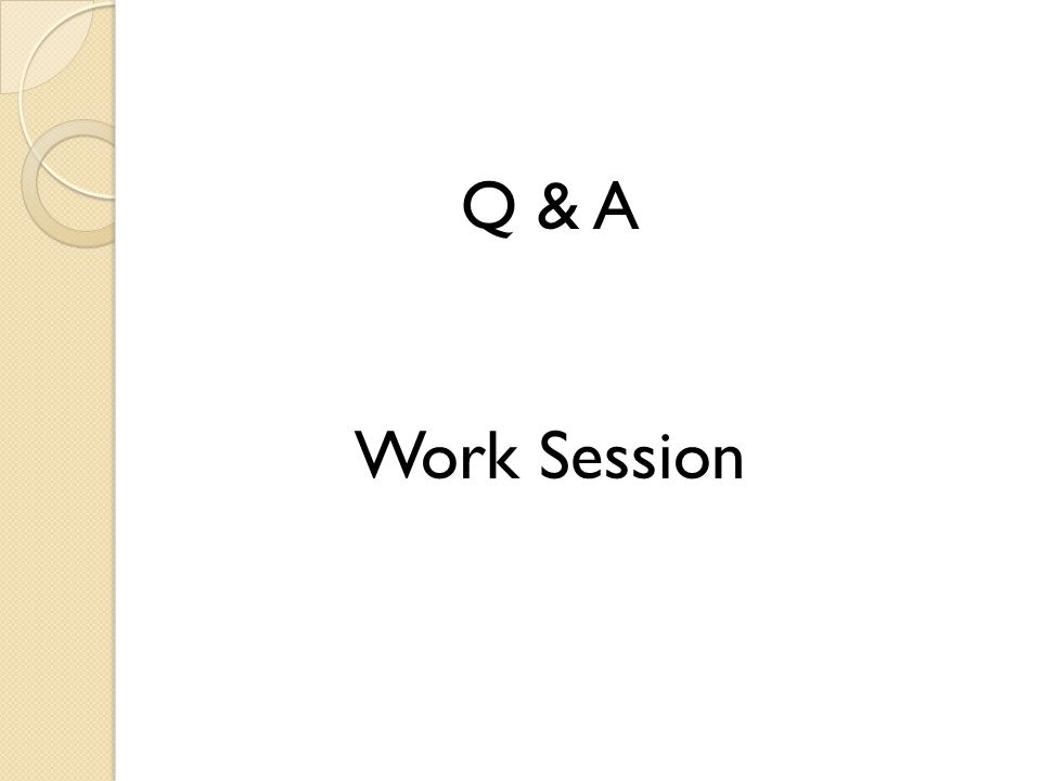 Q & A Work Session