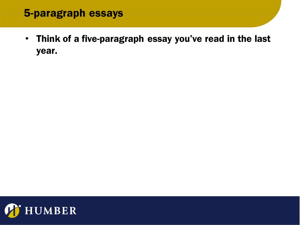 5-paragraph essays Think of a five-paragraph essay you've read in the last year.