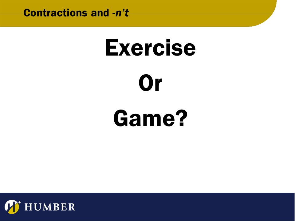 Contractions and -n't Exercise Or Game
