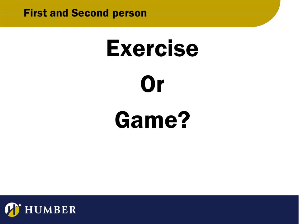 First and Second person Exercise Or Game