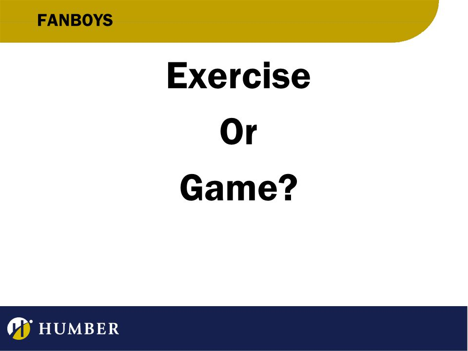 FANBOYS Exercise Or Game