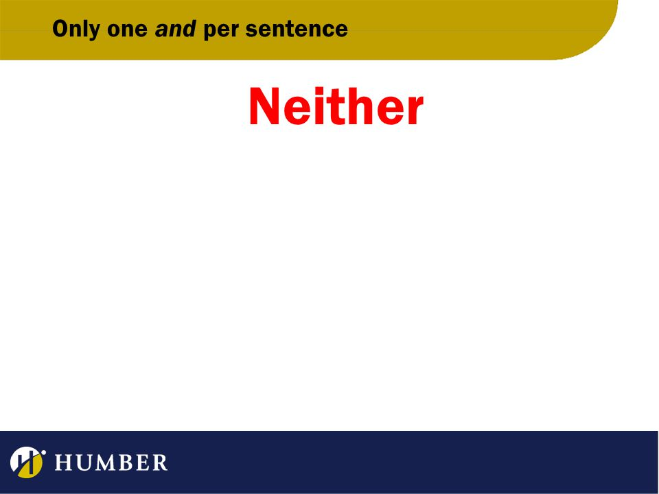 Only one and per sentence Neither