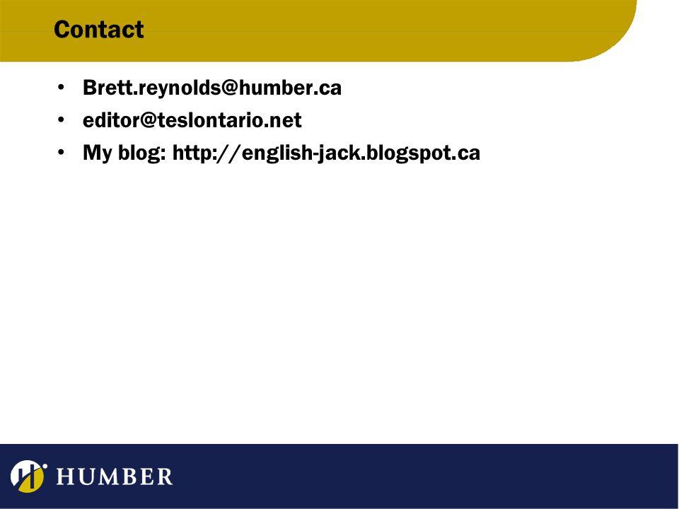 Contact Brett.reynolds@humber.ca editor@teslontario.net My blog: http://english-jack.blogspot.ca