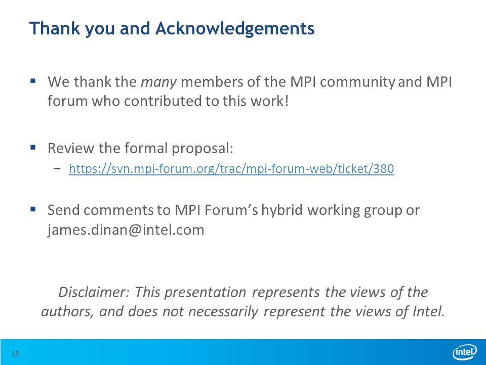 Thank you and Acknowledgements  We thank the many members of the MPI community and MPI forum who contributed to this work!  Review the formal propos