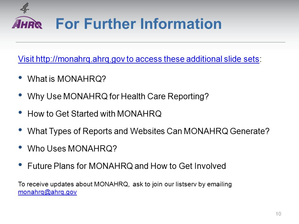 For Further Information Visit   to access these additional slide setsVisit   to access these additional slide sets: What is MONAHRQ.
