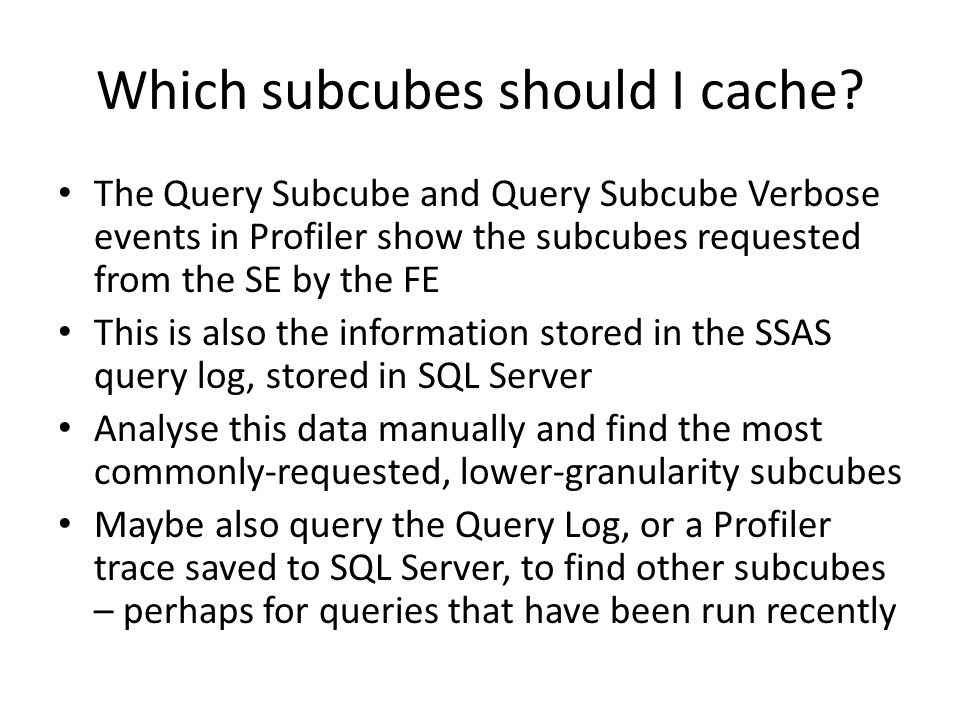 Which subcubes should I cache.
