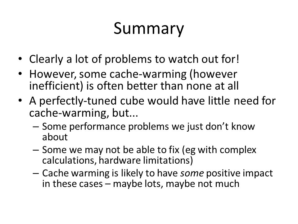 Summary Clearly a lot of problems to watch out for.